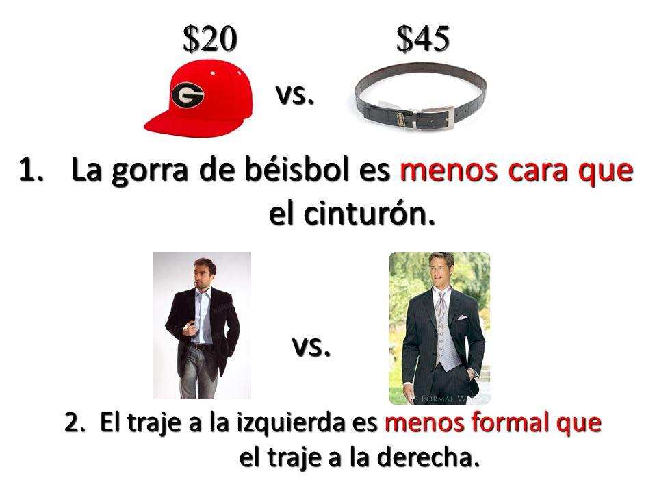 1.La gorra de béisbol es menos cara que el cinturón.