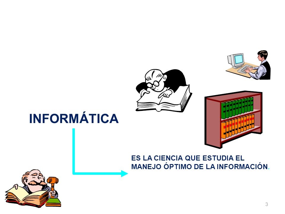 3 LA INFORMÁTICA JURÍDICA INFORMÁTICA ES LA CIENCIA QUE ESTUDIA EL MANEJO ÓPTIMO DE LA INFORMACIÓN.