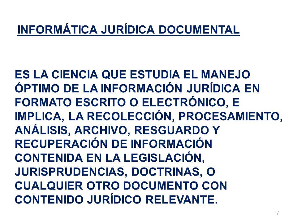 18 Informática jurídica documental De esta rama se desprende el análisis de la información contenida en documentos jurídicos para la formación de Bancos de Datos Documentales.