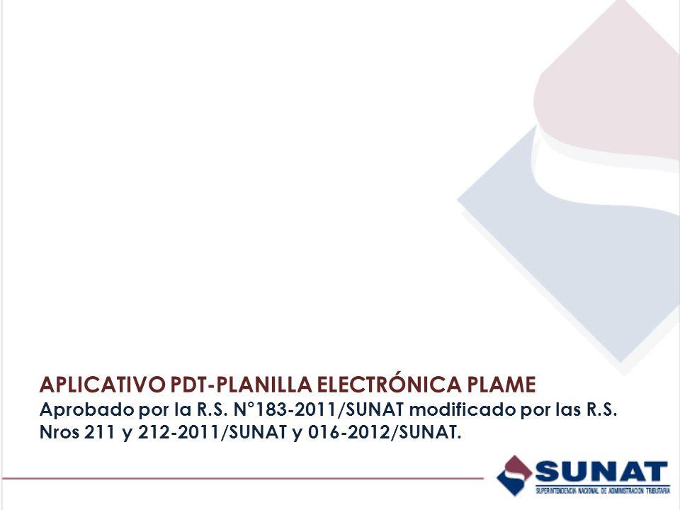APLICATIVO PDT-PLANILLA ELECTRÓNICA PLAME Aprobado por la R.S.