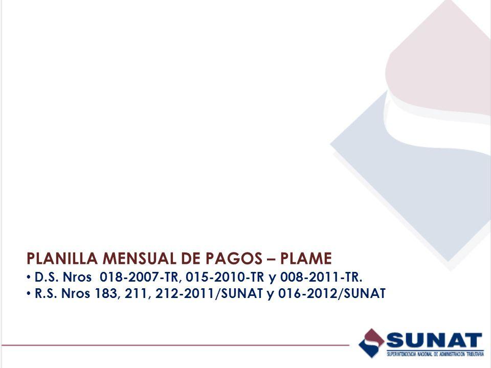 PLANILLA MENSUAL DE PAGOS – PLAME D.S.Nros 018-2007-TR, 015-2010-TR y 008-2011-TR.