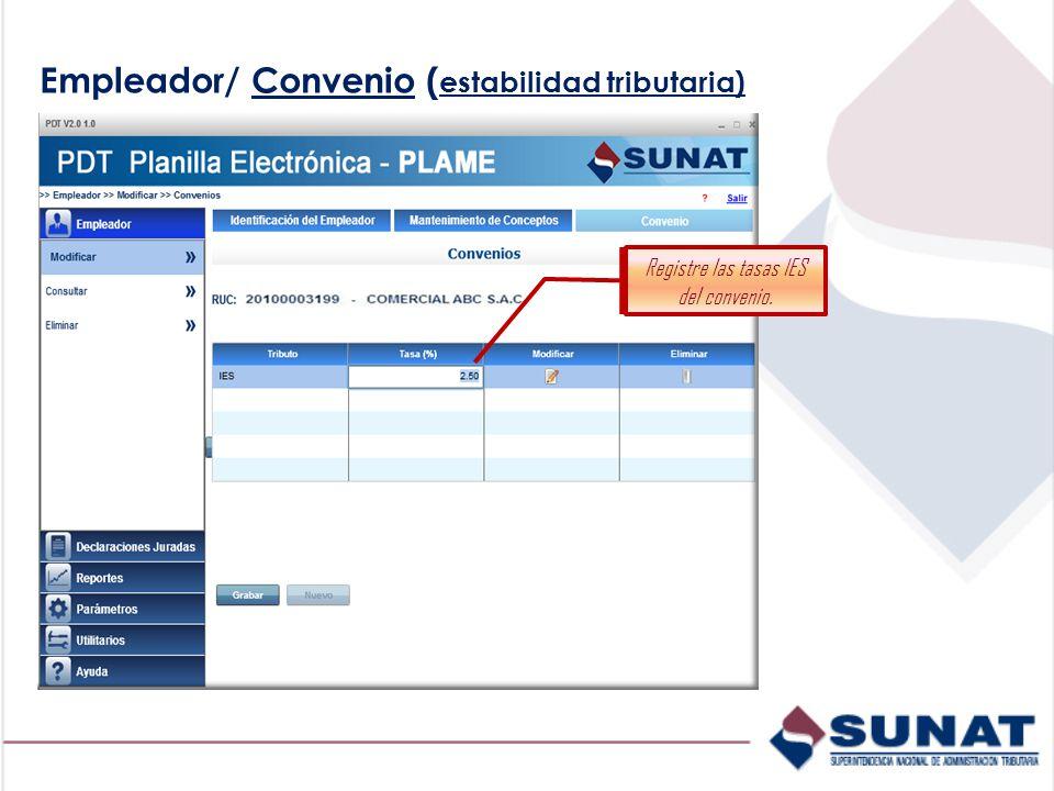 Empleador/ Convenio ( estabilidad tributaria) Registre las tasas IES del convenio.