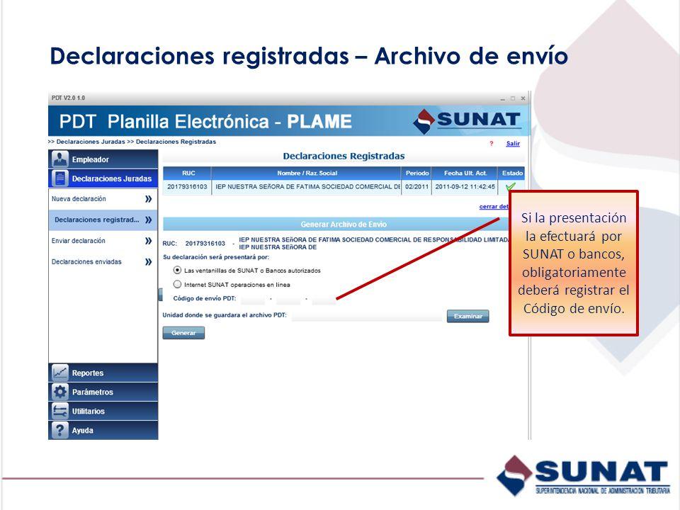 Si la presentación la efectuará por SUNAT o bancos, obligatoriamente deberá registrar el Código de envío.