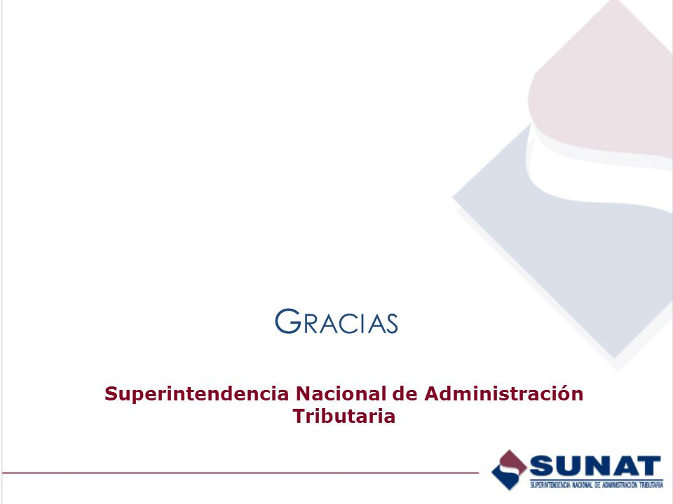 G RACIAS Superintendencia Nacional de Administración Tributaria
