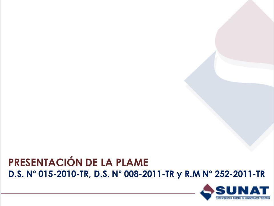 PRESENTACIÓN DE LA PLAME D.S. N° 015-2010-TR, D.S. N° 008-2011-TR y R.M N° 252-2011-TR