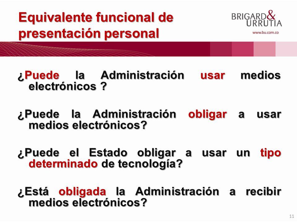 11 ¿Puede la Administración usar medios electrónicos ? ¿Puede la Administración obligar a usar medios electrónicos? ¿Puede el Estado obligar a usar un