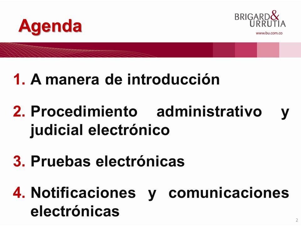 2 Agenda 1.A manera de introducción 2.Procedimiento administrativo y judicial electrónico 3.Pruebas electrónicas 4.Notificaciones y comunicaciones ele