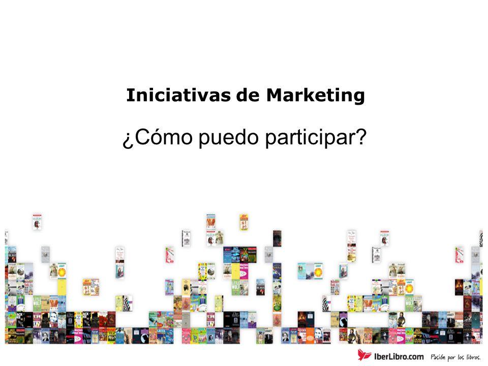 Iniciativas de Marketing ¿Cómo puedo participar