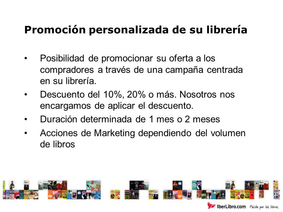 Promoción personalizada de su librería Posibilidad de promocionar su oferta a los compradores a través de una campaña centrada en su librería.