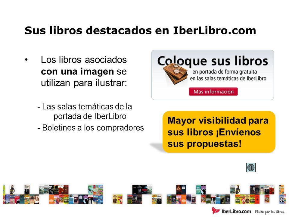 Sus libros destacados en IberLibro.com Los libros asociados con una imagen se utilizan para ilustrar: - Las salas temáticas de la portada de IberLibro - Boletines a los compradores Mayor visibilidad para sus libros ¡Envíenos sus propuestas!