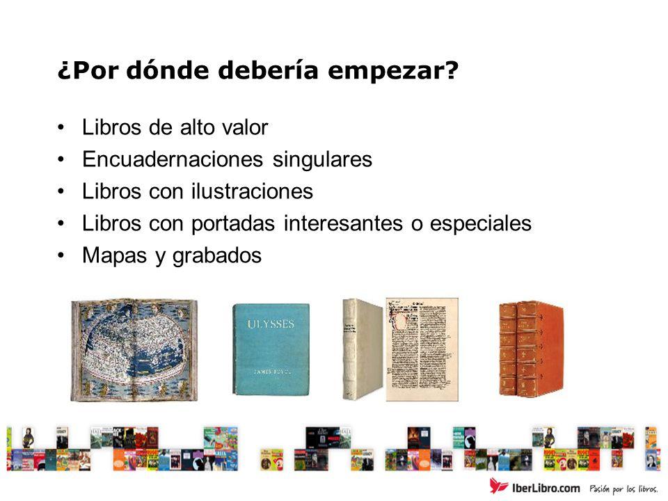 ¿Por dónde debería empezar? Libros de alto valor Encuadernaciones singulares Libros con ilustraciones Libros con portadas interesantes o especiales Ma