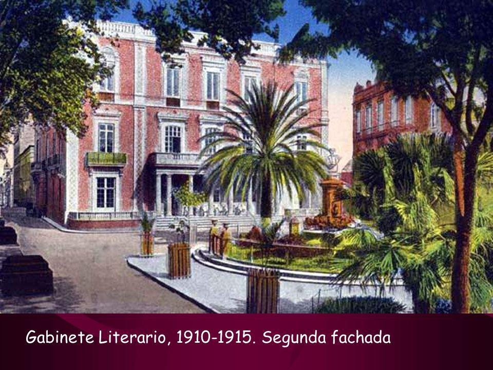 Gabinete Literario, 1905-1910. Segunda fachada