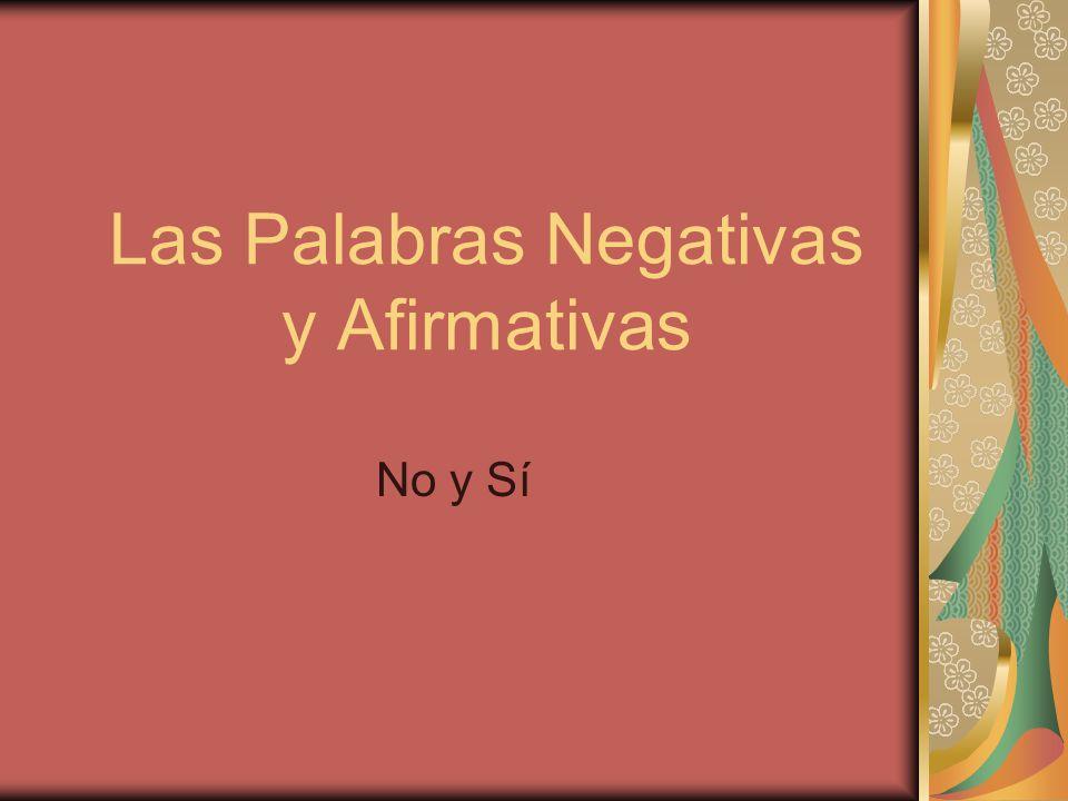 Las Palabras Negativas y Afirmativas No y Sí
