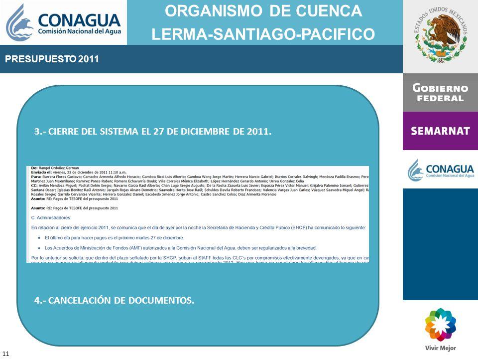 PRESUPUESTO 2011 ORGANISMO DE CUENCA LERMA-SANTIAGO-PACIFICO 11 3.- CIERRE DEL SISTEMA EL 27 DE DICIEMBRE DE 2011.