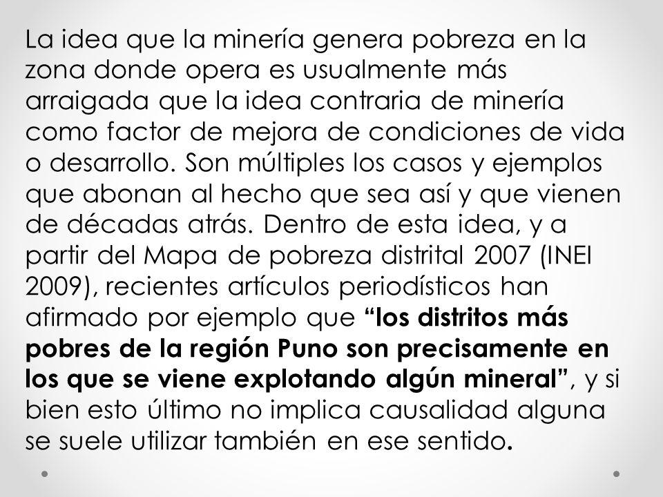 La idea que la minería genera pobreza en la zona donde opera es usualmente más arraigada que la idea contraria de minería como factor de mejora de con