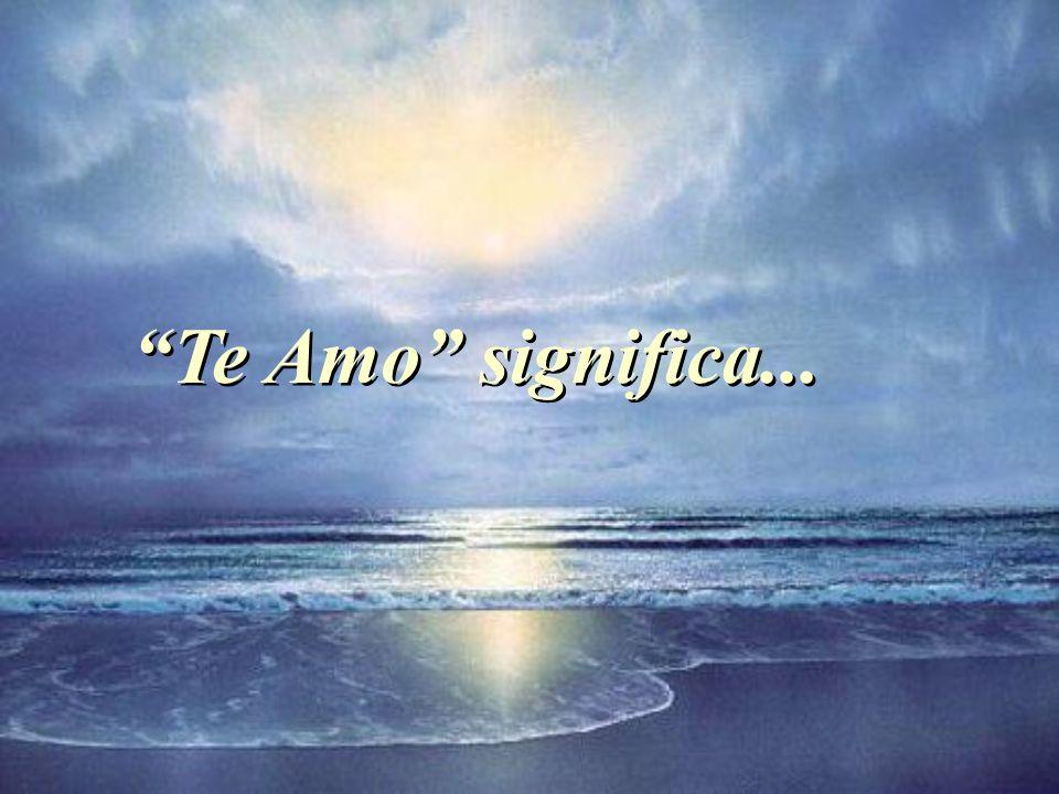 Te Amo significa...