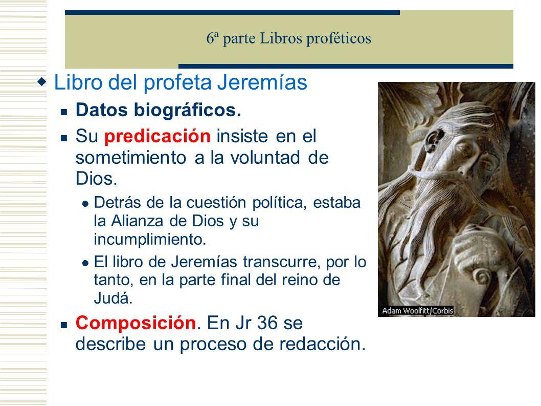 Libro del profeta Jeremías Datos biográficos. Su predicación insiste en el sometimiento a la voluntad de Dios. Detrás de la cuestión política, estaba