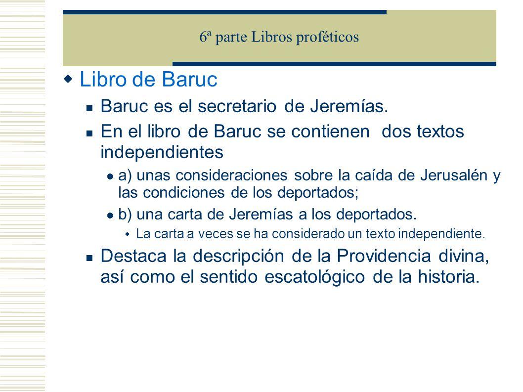 Libro de Baruc Baruc es el secretario de Jeremías. En el libro de Baruc se contienen dos textos independientes a) unas consideraciones sobre la caída