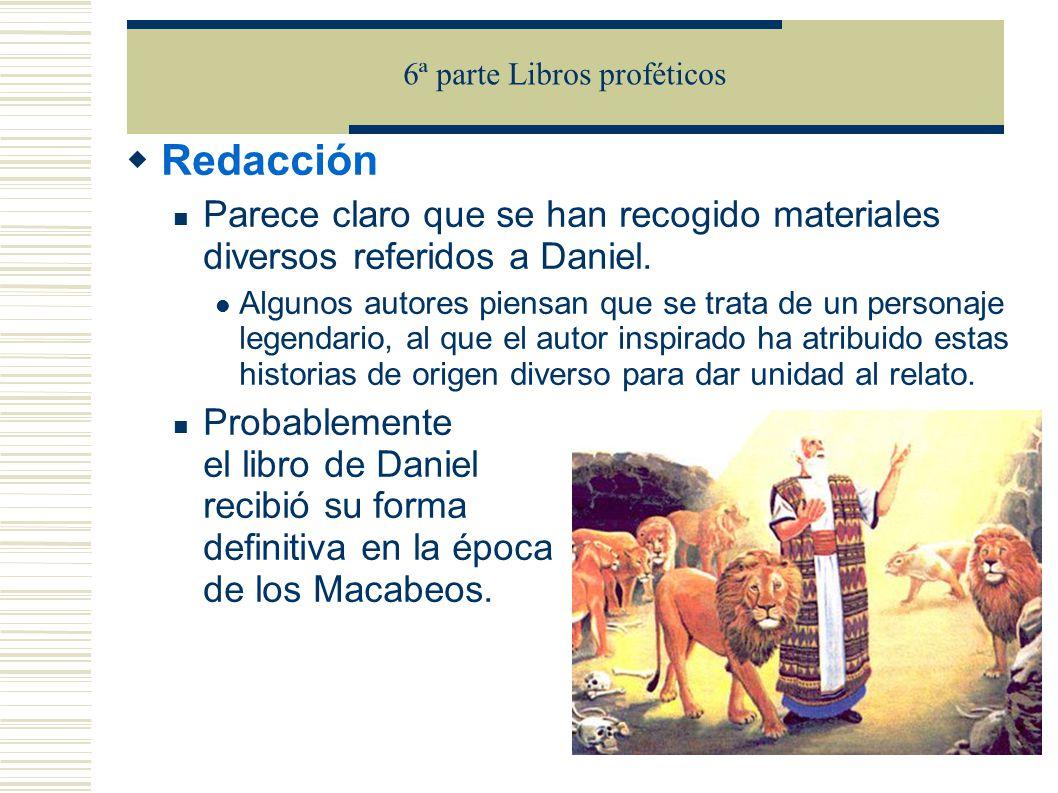 Redacción Parece claro que se han recogido materiales diversos referidos a Daniel.