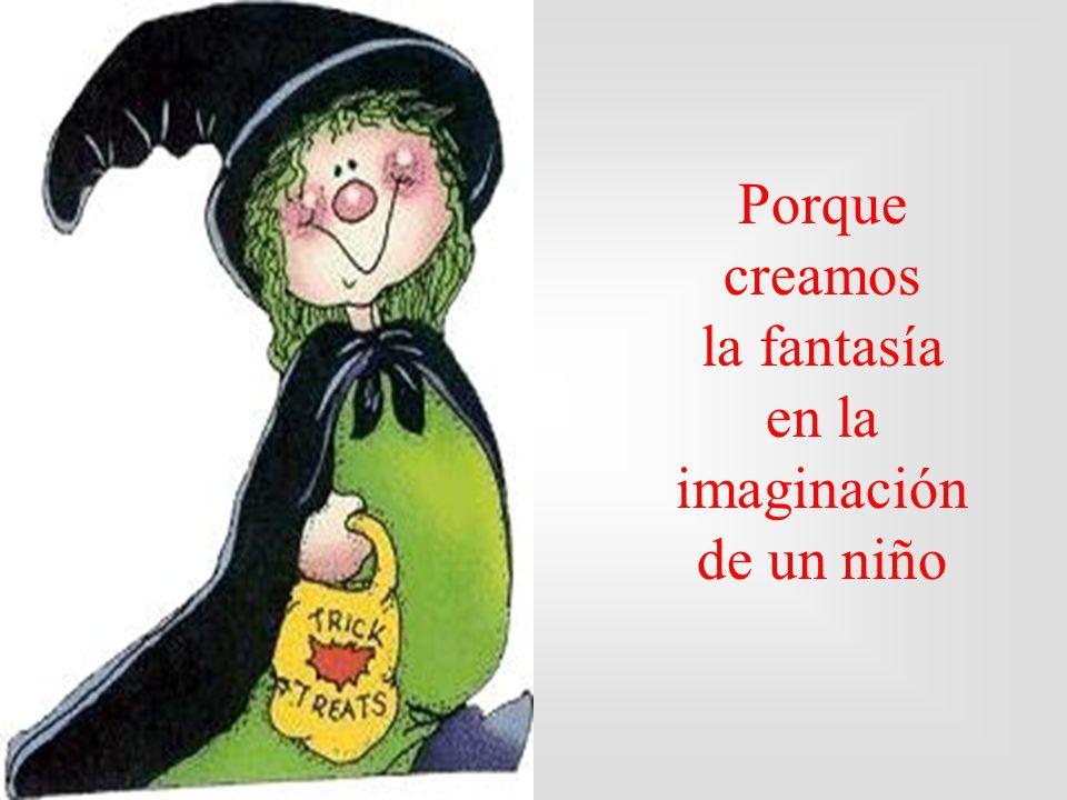 Porque creamos la fantasía en la imaginación de un niño