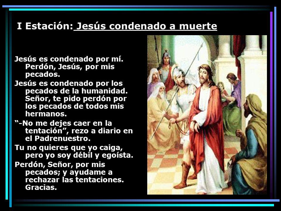 Jesús es condenado por mí. Perdón, Jesús, por mis pecados. Jesús es condenado por los pecados de la humanidad. Señor, te pido perdón por los pecados d