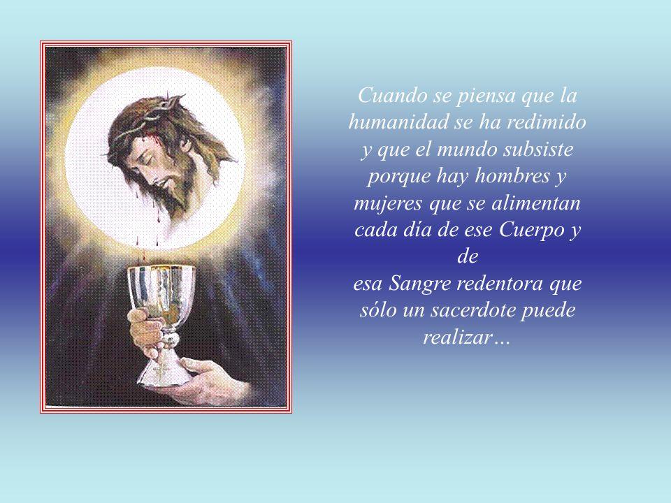 Cuando se piensa en el otro milagro que solamente un sacerdote puede realizar: perdonar los pecados, y que lo que él ata en el fondo de su humilde con