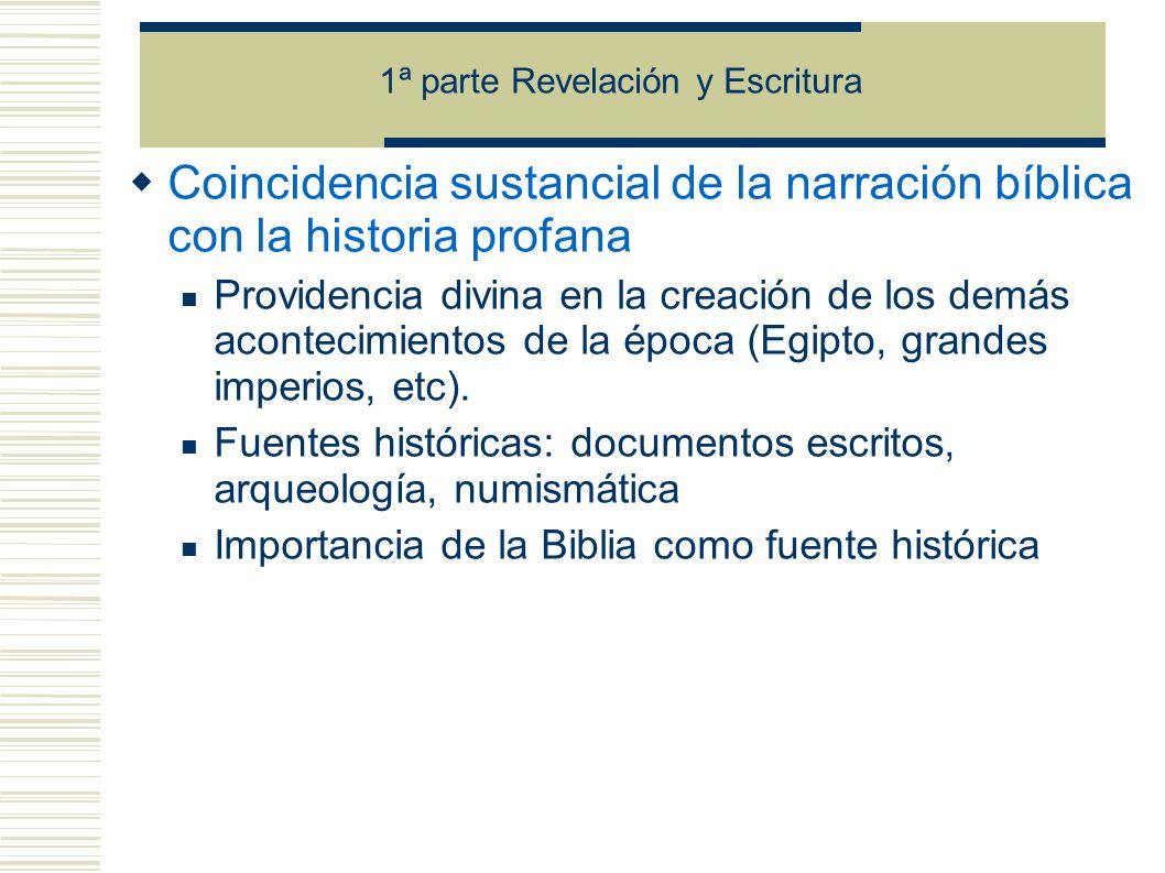 Coincidencia sustancial de la narración bíblica con la historia profana Providencia divina en la creación de los demás acontecimientos de la época (Egipto, grandes imperios, etc).