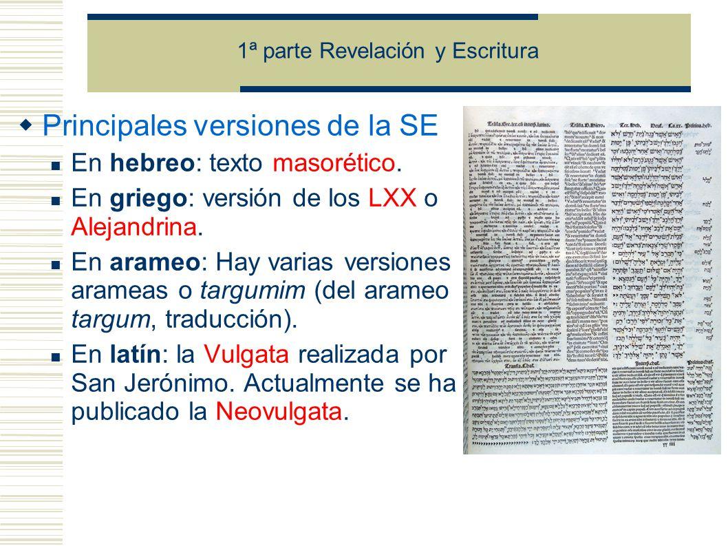 Principales versiones de la SE En hebreo: texto masorético.