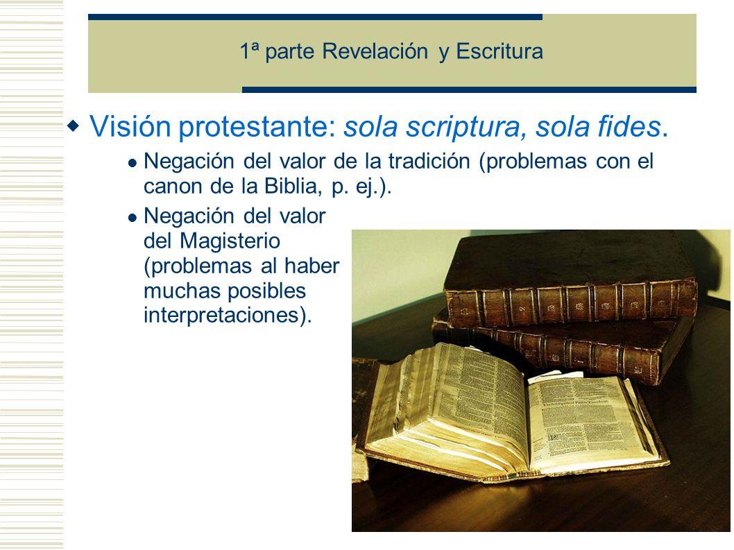 Visión protestante: sola scriptura, sola fides.
