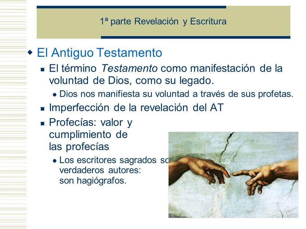 El Antiguo Testamento El término Testamento como manifestación de la voluntad de Dios, como su legado.