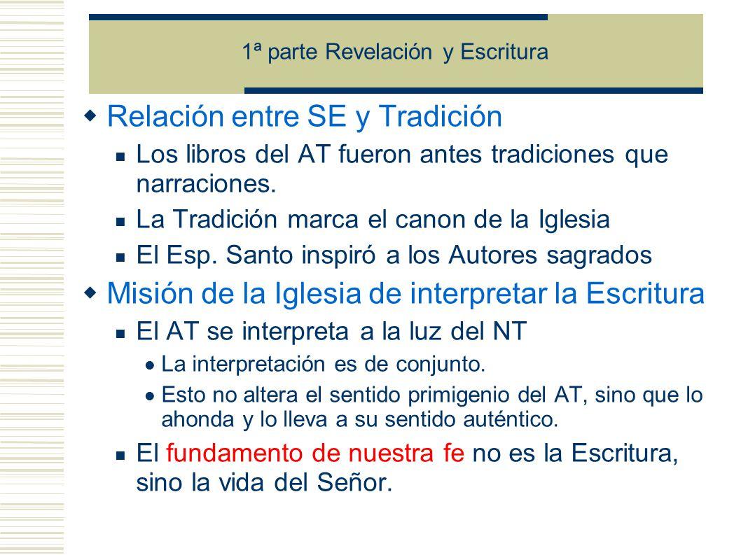 Relación entre SE y Tradición Los libros del AT fueron antes tradiciones que narraciones.