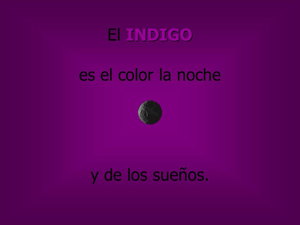 INDIGO El INDIGO es el color la noche y de los sueños.