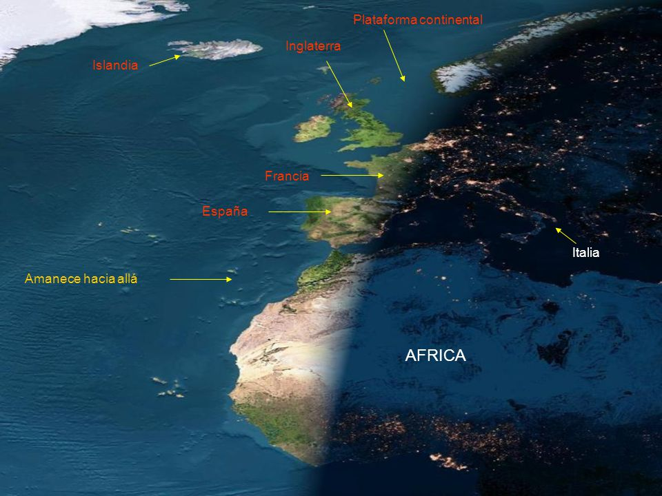 Francia Islandia Italia Plataforma continental Inglaterra AFRICA Amanece hacia allá España