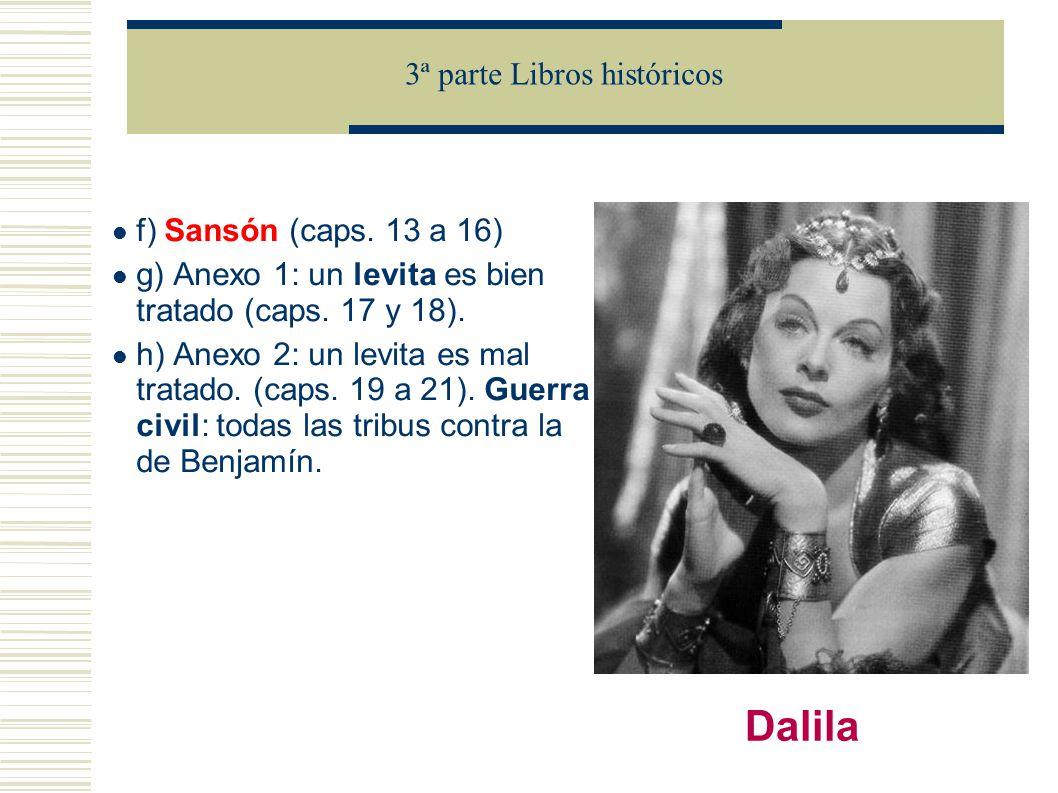 f) Sansón (caps.13 a 16) g) Anexo 1: un levita es bien tratado (caps.