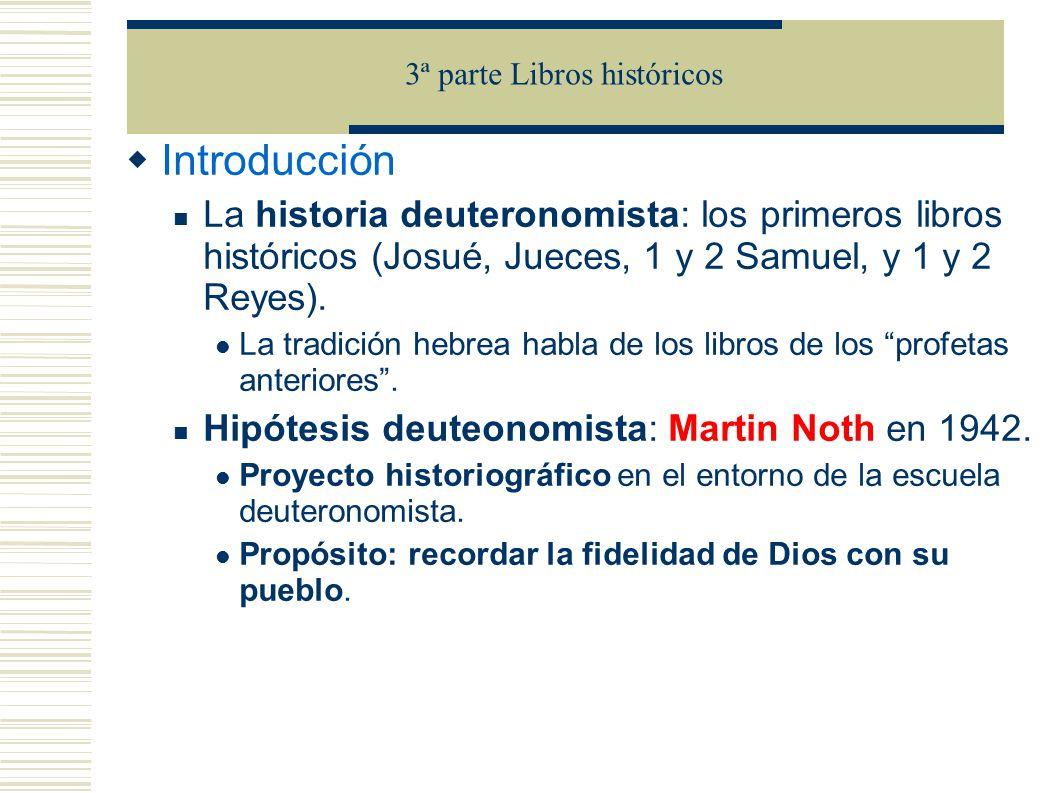 Introducción La historia deuteronomista: los primeros libros históricos (Josué, Jueces, 1 y 2 Samuel, y 1 y 2 Reyes).