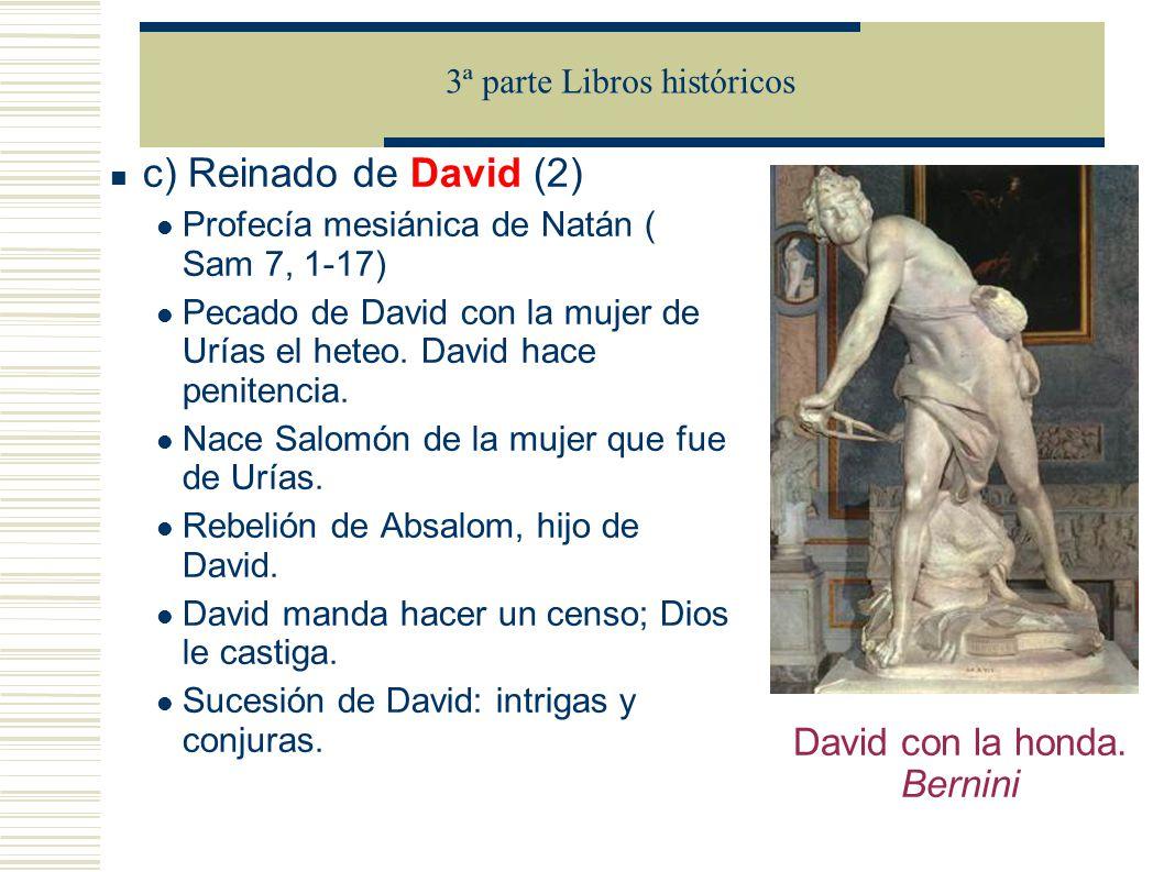c) Reinado de David (2) Profecía mesiánica de Natán ( Sam 7, 1-17) Pecado de David con la mujer de Urías el heteo.