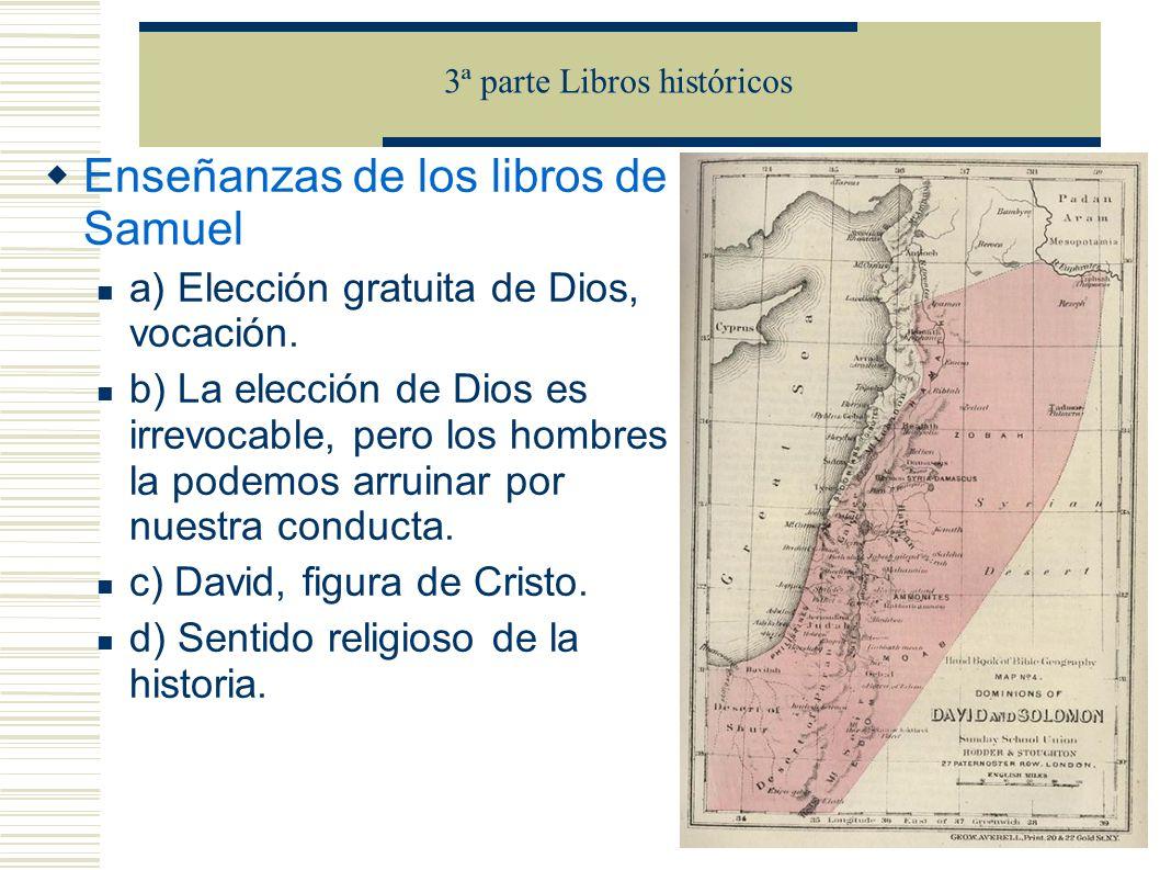 Enseñanzas de los libros de Samuel a) Elección gratuita de Dios, vocación.