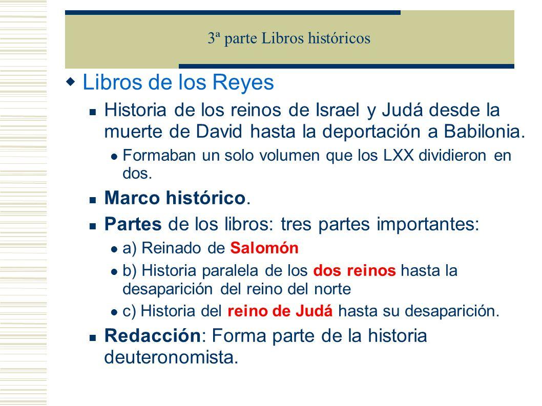 Libros de los Reyes Historia de los reinos de Israel y Judá desde la muerte de David hasta la deportación a Babilonia.