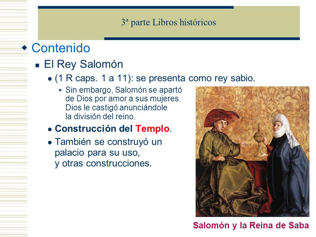 Contenido El Rey Salomón (1 R caps.1 a 11): se presenta como rey sabio.