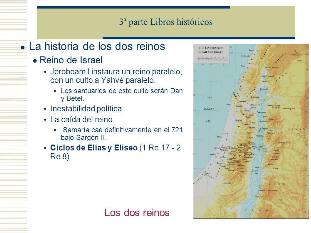 La historia de los dos reinos Reino de Israel Jeroboam I instaura un reino paralelo, con un culto a Yahvé paralelo.