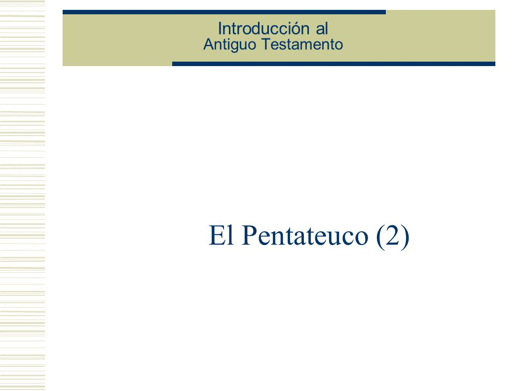 Introducción al Antiguo Testamento El Pentateuco (2)