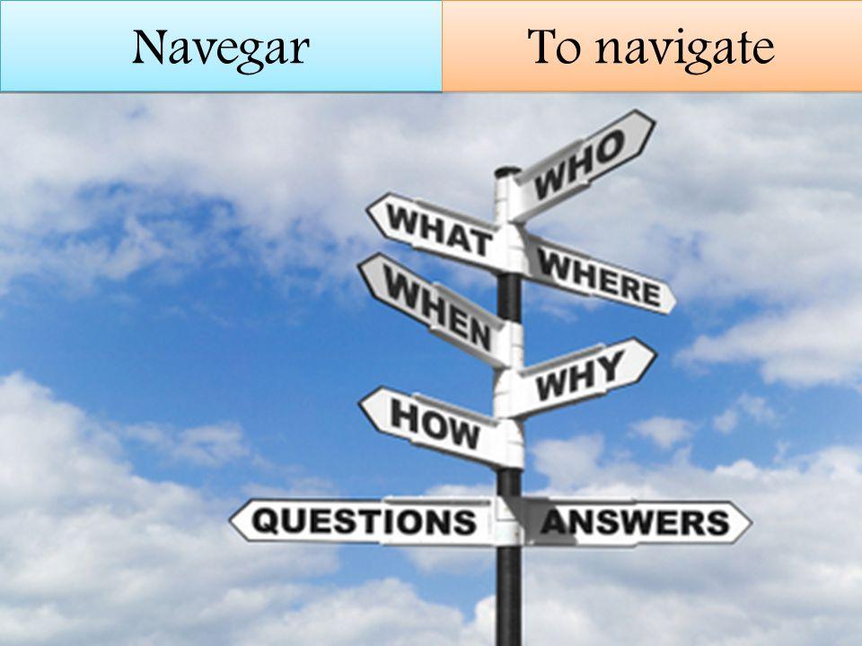 Navegar To navigate