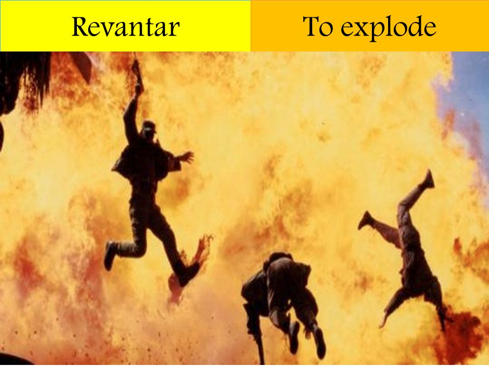 Revantar To explode