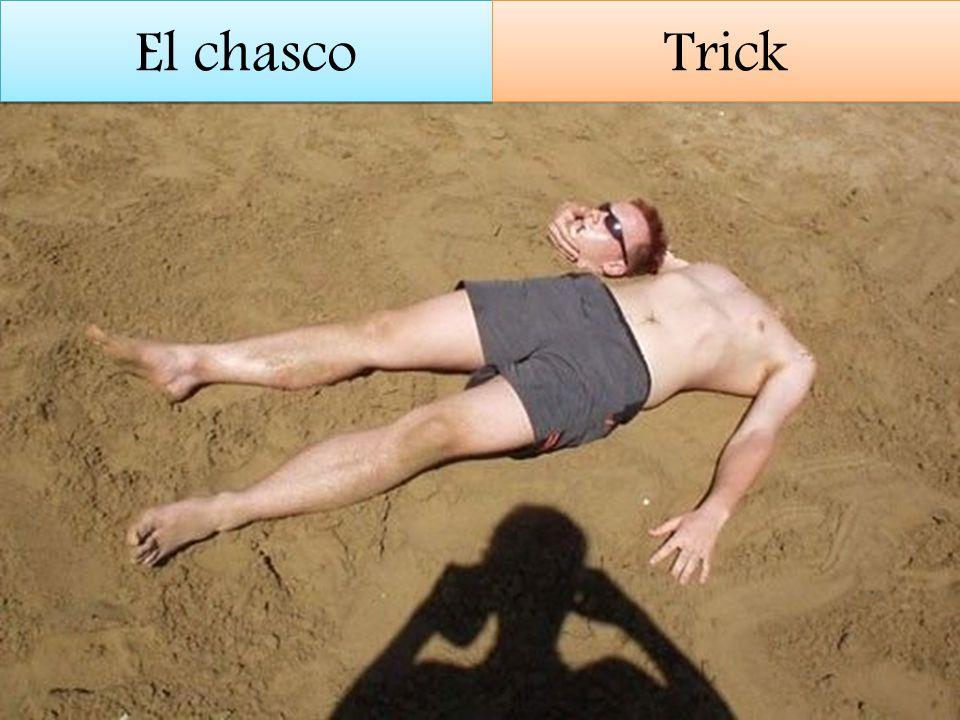 El chasco Trick