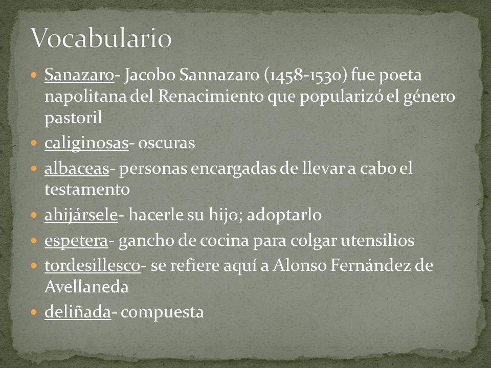 Sanazaro- Jacobo Sannazaro (1458-1530) fue poeta napolitana del Renacimiento que popularizó el género pastoril caliginosas- oscuras albaceas- personas
