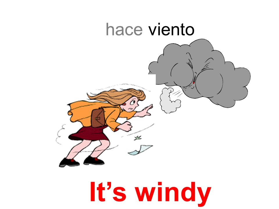 hace viento Its windy