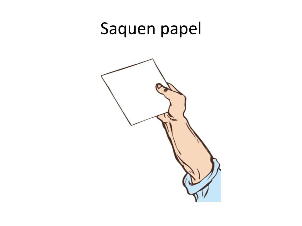 Saquen papel
