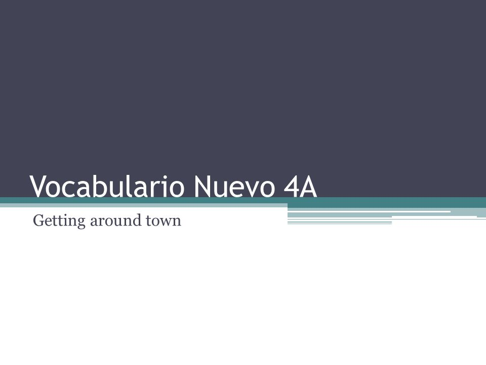 Vocabulario Nuevo 4A Getting around town