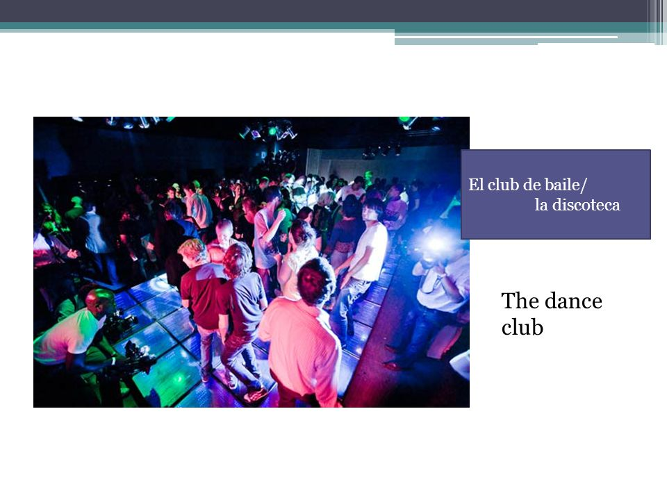 El club de baile/ la discoteca The dance club