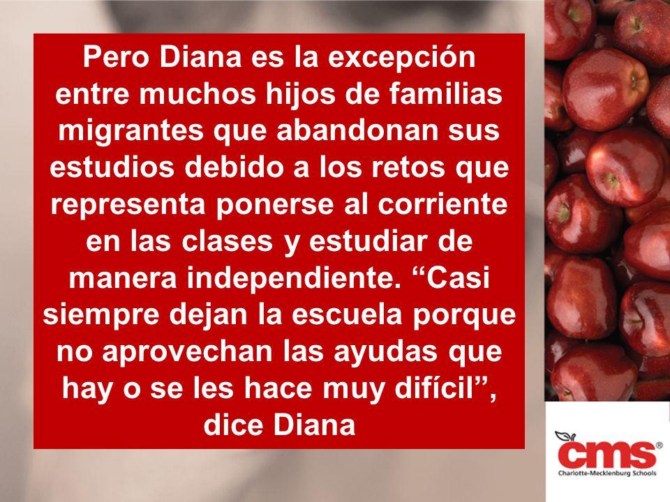 Pero Diana es la excepción entre muchos hijos de familias migrantes que abandonan sus estudios debido a los retos que representa ponerse al corriente en las clases y estudiar de manera independiente.